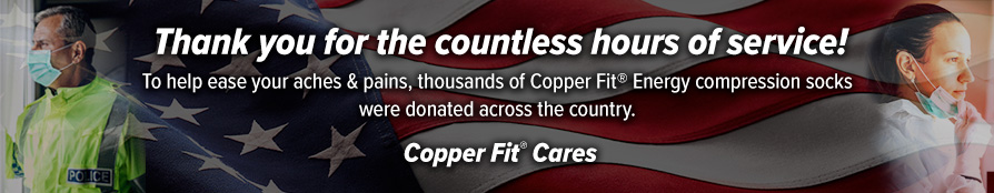 Thank you for your countless hours of service - Copper Fit is donating thousands of Copper Fit® Compression Energy Socks across the country